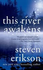 This River Awakens ebook by Steven Erikson