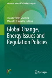 Global Change, Energy Issues and Regulation Policies ebook by Jean Bernard Saulnier,Marcelo Dias Varella