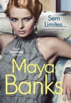 Sem Limites ebook by Maya Banks
