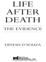 Life After Death - The Evidence ebook by Dinesh D'Souza,Rick Warren