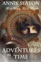 Adventures in Time ebook by Annie Seaton