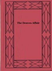 The Deaves Affair ebook by Hulbert Footner