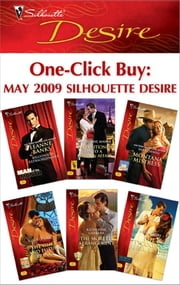 One-Click Buy: May 2009 Silhouette Desire - Billionaire Extraordinaire\Propositioned Into a Foreign Affair\Montana Mistress\The Once and Future Prince\The Moretti Arrangement\The Tycoon's Rebel Bride ebook by Leanne Banks,Catherine Mann,Sara Orwig,Olivia Gates,Katherine Garbera,Maya Banks