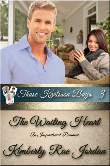 The Waiting Heart - Those Karlsson Boys, #3 ebook by Kimberly Rae Jordan