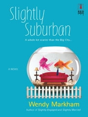 Slightly Suburban ebook by Wendy Markham