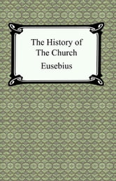 The History of the Church (The Church History of Eusebius) ebook by Eusebius