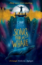 Song for A Whale eBook by Lynne Kelly