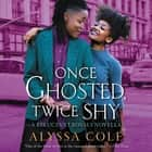 Once Ghosted, Twice Shy - A Reluctant Royals Novella livre audio by Alyssa Cole