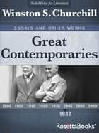 Great Contemporaries - Essays and Other Works ebook by Winston S. Churchill