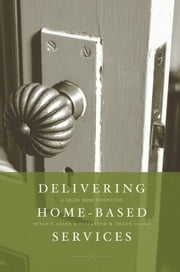 Delivering Home-Based Services - A Social Work Perspective ebook by