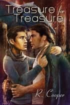 Treasure for Treasure ebook by R. Cooper