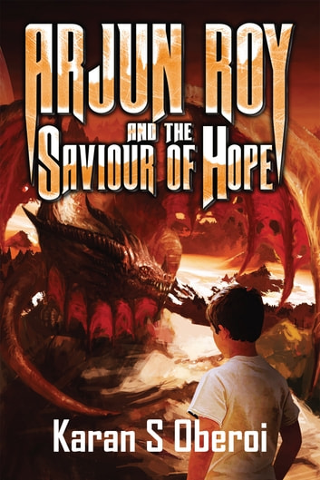 Arjun Roy and The Saviour of Hope ebook by Karan S Oberoi