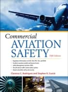 Commercial Aviation Safety 5/E ebook by Clarence C. Rodrigues, Stephen K. Cusick