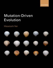 Mutation-Driven Evolution ebook by Masatoshi Nei