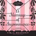 A Marriage of Inconvenience audiobook by M. C. Beaton