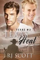 Texas Heat ebook by RJ Scott