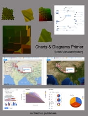 Charts & Diagrams Primer ebook by Beam Vanwaardenberg
