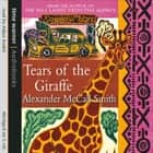 Tears of the Giraffe audiobook by Alexander McCall Smith