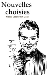nouvelles choisies ebook by nicolas vassilievitch gogol