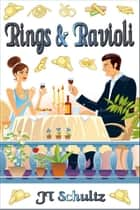 Rings & Ravioli ebook by JT Schultz