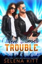 Here Comes Trouble - Rob & Sabrina's Story ebook by Selena Kitt