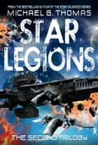 Star Legions: The Ten Thousand - The Second Trilogy ebook by
