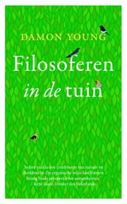 Filosoferen in de tuin ebook by Damon Young, Joost Zwart
