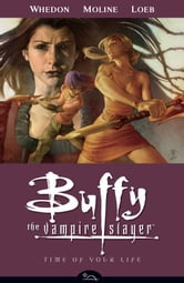 Buffy the Vampire Slayer Season 8 Volume 4: Time of Your Life ebook by Various
