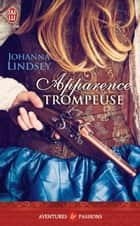Apparence trompeuse ebook by Johanna Lindsey, Catherine Plasait