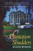Plantation Shudders ebook by Ellen Byron