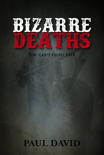 Bizarre Deaths ebook by Paul David