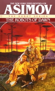 The Robots of Dawn ebook by Isaac Asimov