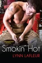 Smokin' Hot ebook by Lynn LaFleur