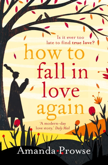 How to Fall in Love Again - The unforgettable love story from the number 1 bestseller ebook by Amanda Prowse