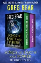 Songs of Earth and Power - The Complete Series ebook by Greg Bear