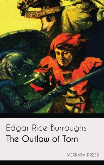 The Outlaw of Torn ebook by Edgar Rice Burroughs