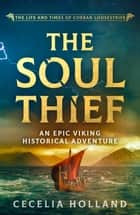 The Soul Thief - An epic Viking historical adventure ebook by Cecelia Holland