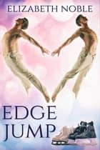 Edge Jump ebook by Elizabeth Noble