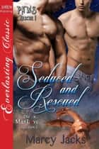 Seduced and Rescued ebook by Marcy Jacks