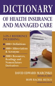 Dictionary of Health Insurance and Managed Care ebook by David E. Marcinko, MBA, CFP, CMP,Hope Rachel Hetico, RN, MHA, CMP™
