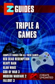 EZ Guides: Triple A Games: Red Dead Redemption / Alan Wake / Heavy Rain / Modern Warfare 2 / Fallout 3: Red Dead Redemption / Alan Wake / Heavy Rain / Modern Warfare 2 / Fallout 3 ebook by Cheat Mistress,Cheats Unlimited