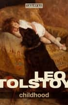 Childhood ebook by Leo Tolstoy, Charles James Hogarth