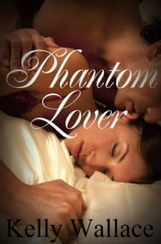 Phantom Lover ebook by Kelly Wallace