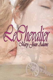 Le Chevalier ebook by Mary Jean Adams