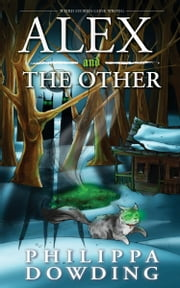 Alex and The Other - Weird Stories Gone Wrong ebook by Philippa Dowding