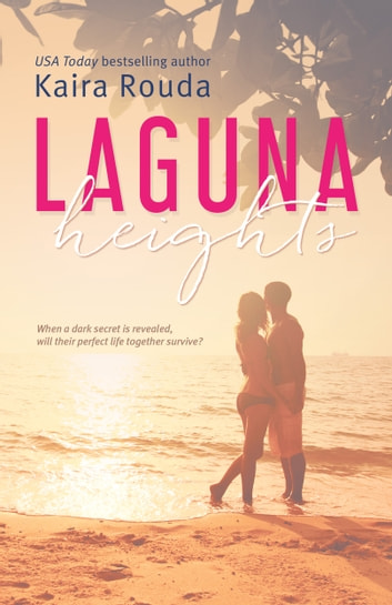 Laguna Heights (Laguna Beach Book 2) ebook by Kaira Rouda