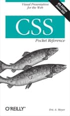 CSS Pocket Reference - Visual Presentation for the Web 電子書籍 by Eric A. Meyer
