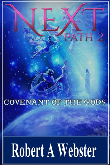 Next - Covenant of The Gods ebook by Robert A Webster