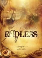 Endless - Endless, #1 ebook by Maria Siopis