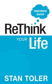 ReThink Your Life Inspirational Journal ebook by Stan Toler